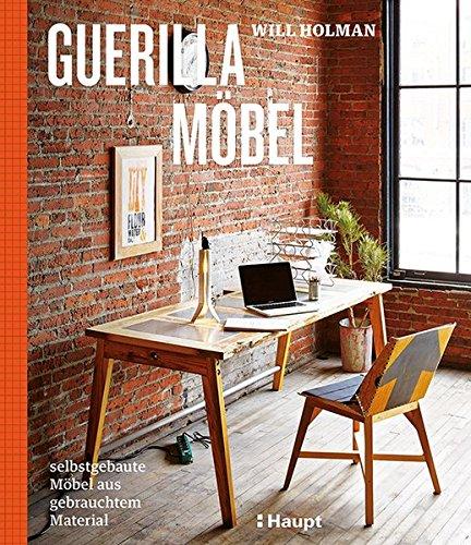 Guerilla-Möbel: selbstgebaute Möbel aus gebrauchtem Material